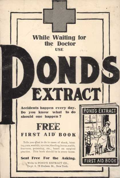Pond's Extract Co.'s Pond's Extract – While Waiting For The Doctor Use Pond's Extract (1910)