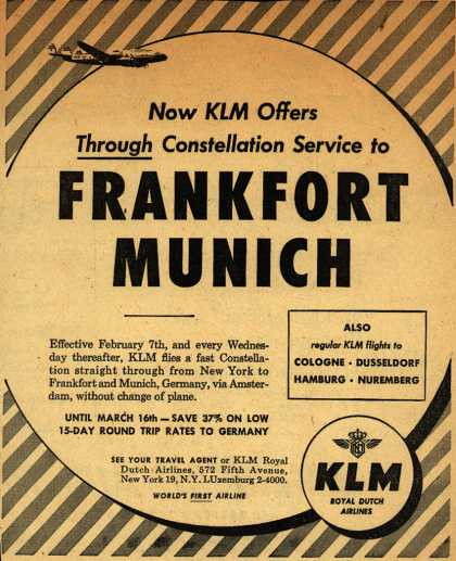 KLM Royal Dutch Airline's Frankfort and Munich – Now KLM Offers Through Constellation Service to Frankfort Munich (1951)
