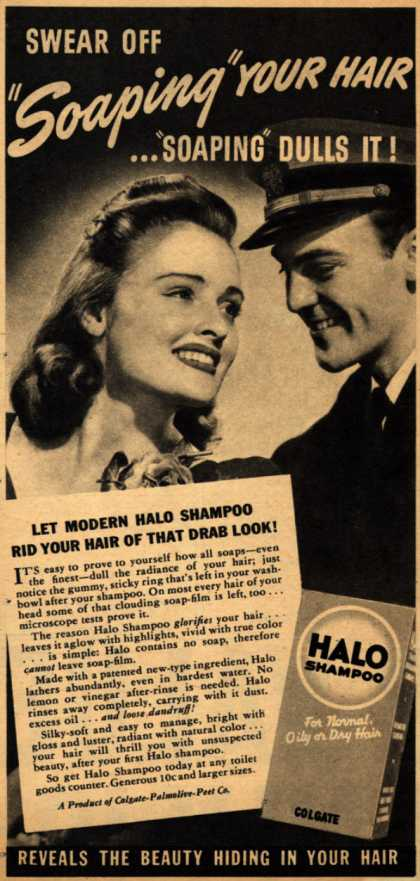 "Colgate-Palmolive-Peet Company's Halo Shampoo – Swear Off ""Soaping"" Your Hair ... ""Soaping"" Dulls It (1942)"