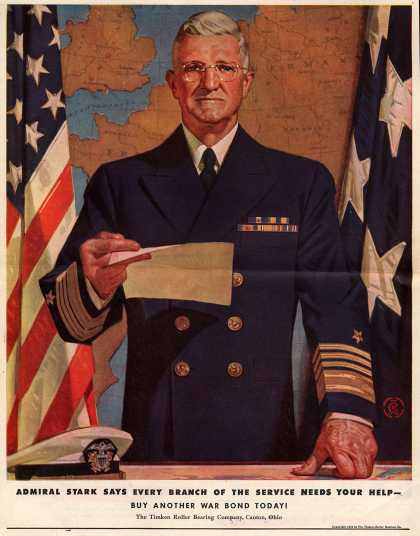 Timken Roller Bearing Company's War Bonds – Admiral Stark Says Every Branch Of The Service Needs Your Help-Buy Another War Bond Today (1944)