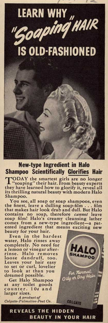 "Colgate-Palmolive-Peet Company's Halo Shampoo – Learn Why ""Soaping"" Hair Is Old-Fashioned (1942)"