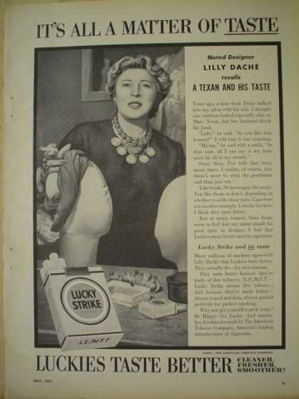 Lucky Cigarettes Luckies taste better. Noted Texan designer Lilly Dache (1954)