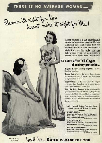 Kotex Company's Sanitary Napkins – There Is No Average Woman – Because it's right for you doesn't make it right for me (1939)