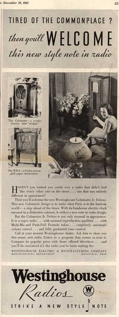 Westinghouse Electric & Manufacturing Company's Columaire Jr. DeLuxe – Tired of the Commonplace? Then You'll Welcome This New Style Note in Radio (1931)