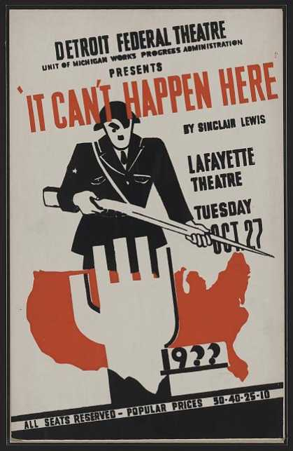 "Detroit Federal Theatre Unit of Michigan Works Progress Administration presents ""It can't happen here"" by Sinclair Lewis. (1936)"
