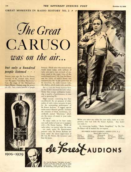 De Forest Radio Company's Radio Tubes – The Great Caruso was on the air... but only a hundred people listened... (1929)