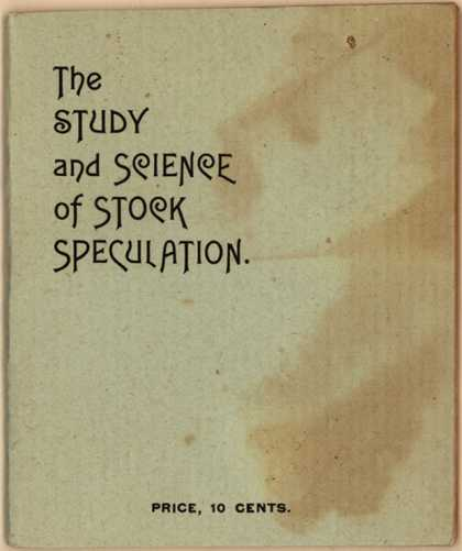 A. N. Ridgely's The Study and Science of Stock Speculation – The Study and Science of Stock Speculation (1901)