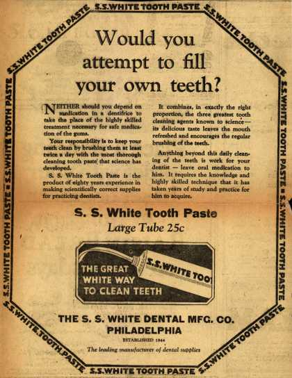 S. S. White Dental Manufacturing Co.'s S.S. White Tooth Paste – Would you attempt to fill your own teeth? (1945)