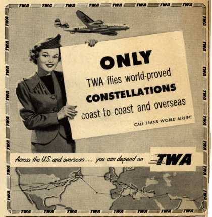 Trans World Airline's Constellation flights – Only TWA flies world-proved Constellations coast to coast and overseas (1949)