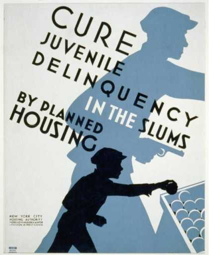 Cure juvenile delinquency in the slums by planned housing. (1936)