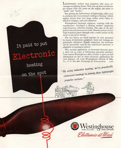 Westinghouse Electric & Manufacturing Company's Electronic heating – It paid to put Electronic heating on the spot (1944)