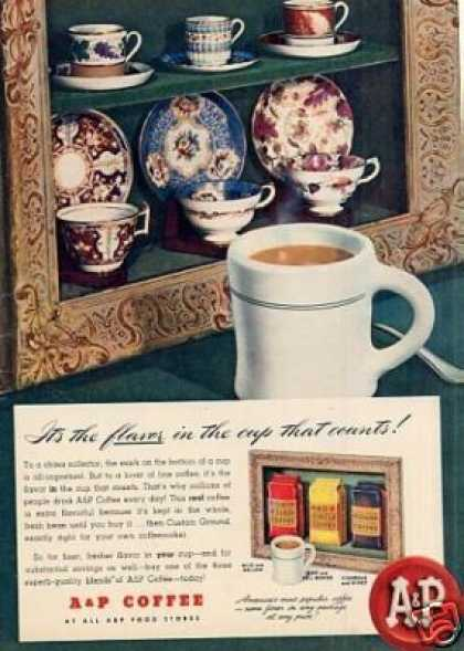 "A&p Coffee Ad ""It's the Flavor... (1946)"