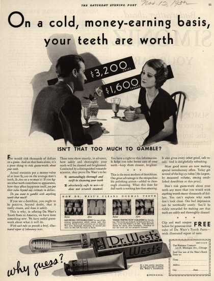 Western Company's Dr. West's Tooth Paste – On a cold, money-earning basis, your teeth are worth $3,200 $1,600 (1932)