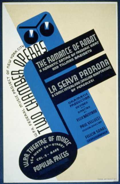 "W.P.A. Federal Music Project of New York City [presents] two chamber operas, ""The romance of robot"" [and] ""La serva padrona"". (1936)"