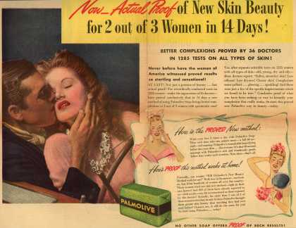 Palmolive Company's Palmolive Soap – Now – Actual Proof of New Skin Beauty for 2 out of 3 Women in 14 Days! Better Complexions Proved By 36 Doctors In 1285 Tests On All Types Of Skin (1943)