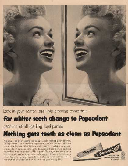 Lever Brothers Company's tooth paste – Look in your mirror...see this promise come true...for whiter teeth change to Pepsodent (1954)