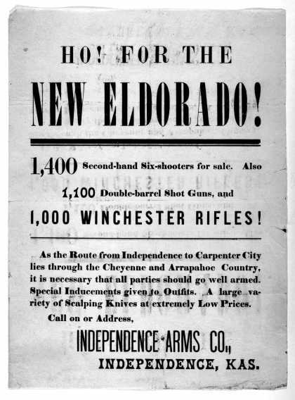 Ho! for the New Eldorado! 1,400 second-hand six-shooters for sale. Also 1,100 double-barrel shot guns and 1,000 winchester rifles! As the route from I (1879)