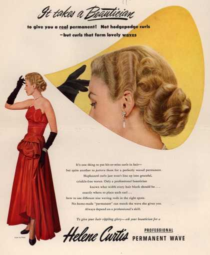 Helene Curtis Industries Incorporated's Permanent Wave – It takes a Beautician to give you a real permanent! Not hodgepodge curls-but curls that form lovely waves (1950)