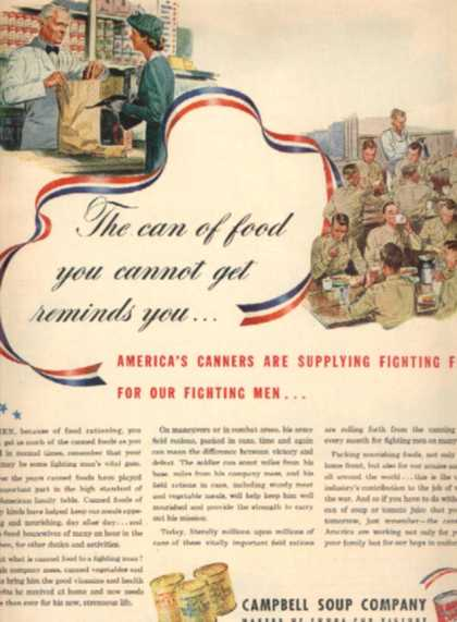 "Campbell's ""The can of food you cannot get reminds you...America's Canners are supplying fi (1943)"
