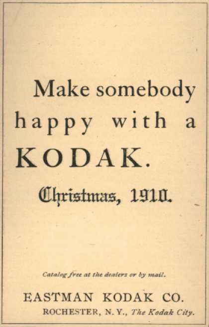 Kodak – Make somebody happy with a Kodak. (1910)