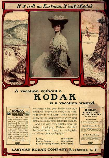 Kodak – A vacation without a Kodak is a vacation wasted. (1903)