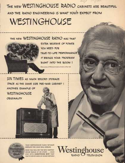 Westinghouse Electric Corporation's Various – The new Westinghouse Radio cabinets are beautiful and the radio engineering is what you'd expect from Westinghouse. (1945)