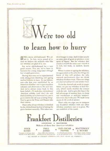 Frankfort Distilleries – Too old to learn how to hurry (1935)
