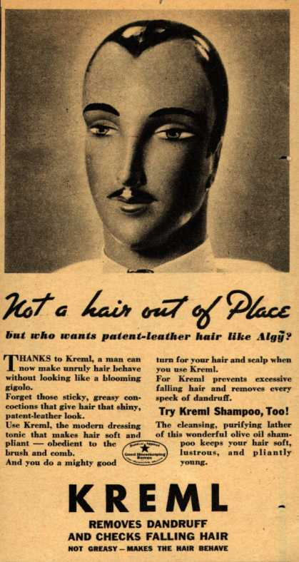 Kreml's hair tonic – Not a hair out of Place but who wants patent-leather hair like Algy? (1936)