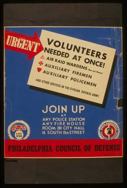 Urgent – volunteers needed at once! – Join up at any police station, any firehouse, [or] Room 201 City Hall, 16 South 15th Street. (1941)