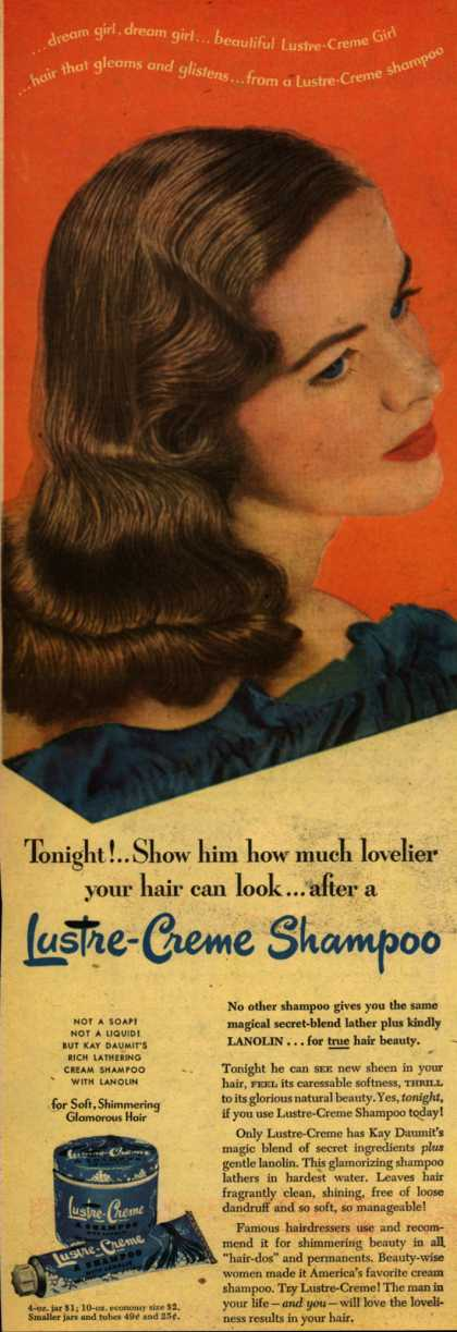 Kay Daumit's Lustre-Creme Shampoo – Tonight! Show him how much lovelier your hair can look... after a Lustre-Creme Shampoo (1949)