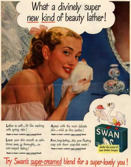 Lever Brothers Company's Swan Soap – What a divinely super new kind of beauty lather (1948)