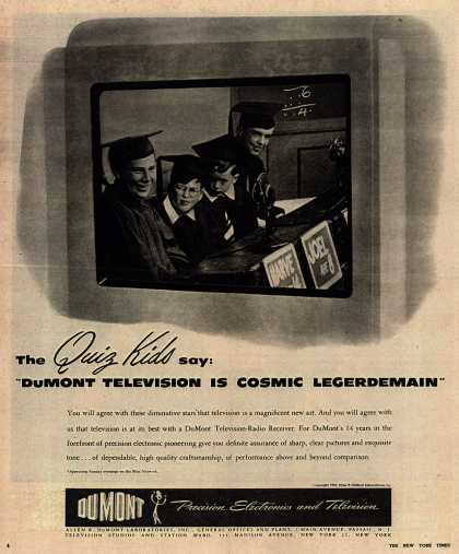 "Allen B. DuMont Laboratorie's Television – The Quiz Kids say: ""DuMont Television Is Cosmic Legerdemain"" (1945)"
