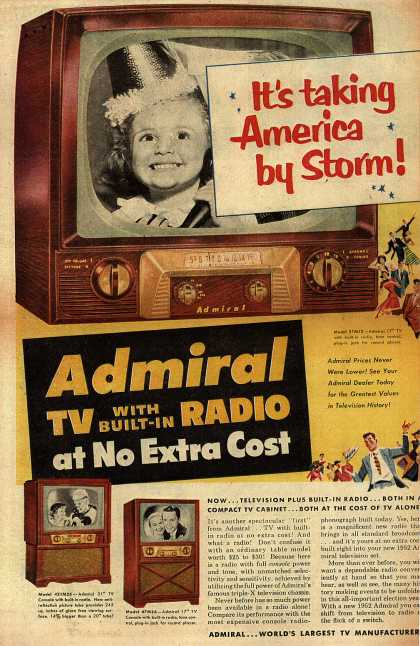 Admiral Corporation's Various – It's Taking America By Storm. Admiral TV with Built-In Radio at No Extra Cost. (1952)