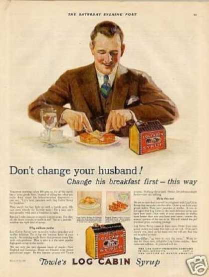 "Log Cabin Syrup Color Ad ""Don't Change Your... (1927)"