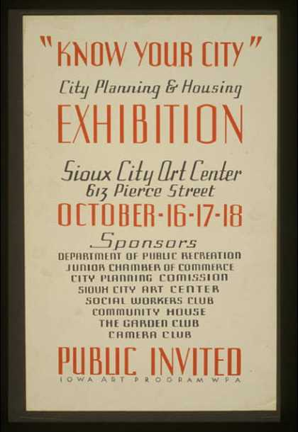 """Know your city"" – City planning & housing exhibition – Sioux City Art Center, October – 16 – 17 – 18 – Public invited. (1936)"