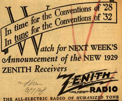 Zenith Radio's 1929 Zenith Receivers – In time for the conventions of '28, In tune for the conventions of '32 (1928)