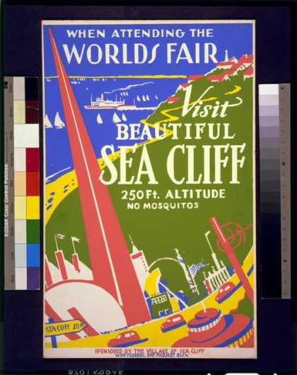 When attending the World's Fair, visit beautiful Sea Cliff – 250 ft. altitude – No mosquitos. (1938)