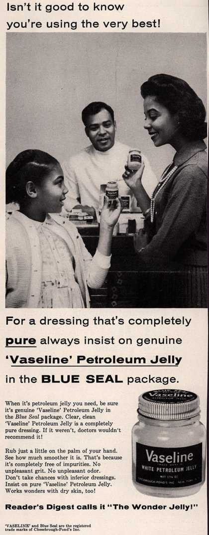 Chesebrough-Pond's Vaseline Petroleum Jelly – Isn't it good to know you're using the very best (1958)