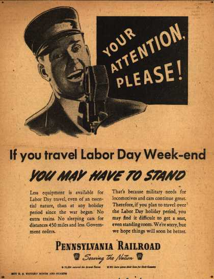 Pennsylvania Railroad – Your Attention, Please! If you travel Labor Day Week-end You May Have To Stand (1945)