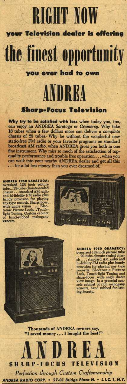 Andrea Radio Corporation's The Andrea Saratoga and Gramercy Televisions – Right Now Your Television Dealer is Offering the Finest Opportunity You Ever Had to Own Andrea Sharp-Focus Television (1950)