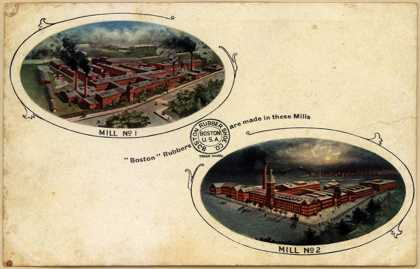 "Boston Rubber Shoe Co.'s ""Boston"" Rubbers – ""Boston"" Rubbers are made in these Mills"