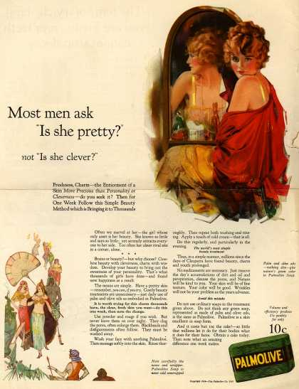 "Palmolive Company's Palmolive Soap – Most men ask ""Is she pretty?"" not ""Is she clever?"" (1924)"