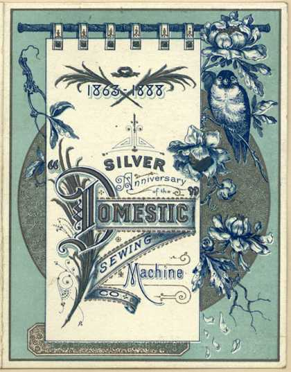 "Domestic Sewing Machine Co.'s ""Domestic"" Sewing Machine – 1863-1888: Silver Anniversary of the Domestic Sewing Machine (1888)"
