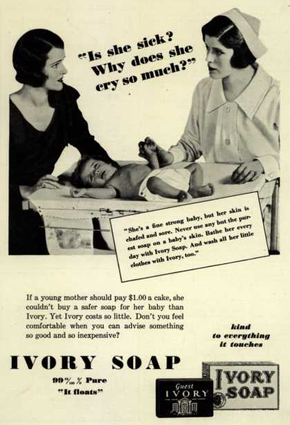 "Procter & Gamble Co.'s Ivory Soap – ""Is she sick? Why does she cry so much?"" (1932)"