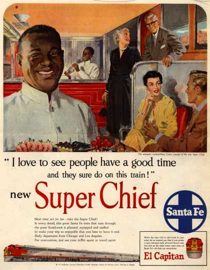 "Santa Fe System Line's Super Chief – ""I love to see people have a good time and they sure do on this train!"" new Super Chief (1951)"