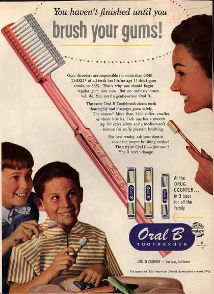 Oral B Company's Oral B Toothbrush – You haven't finished until you brush your gums (1957)