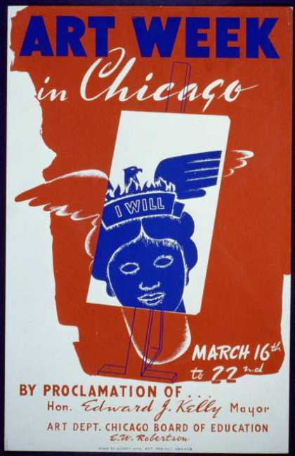 Art week in Chicago – by proclamation of ... Hon. Edward J. Kelly, Mayor – Art Dept. Chicago Board of Education, E.W. Robertson. (1936)
