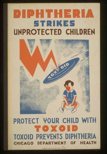 Diphtheria strikes unprotected children – Protect your child with toxoid – Toxoid prevents diptheria – Chicago Department of Health. (1936)