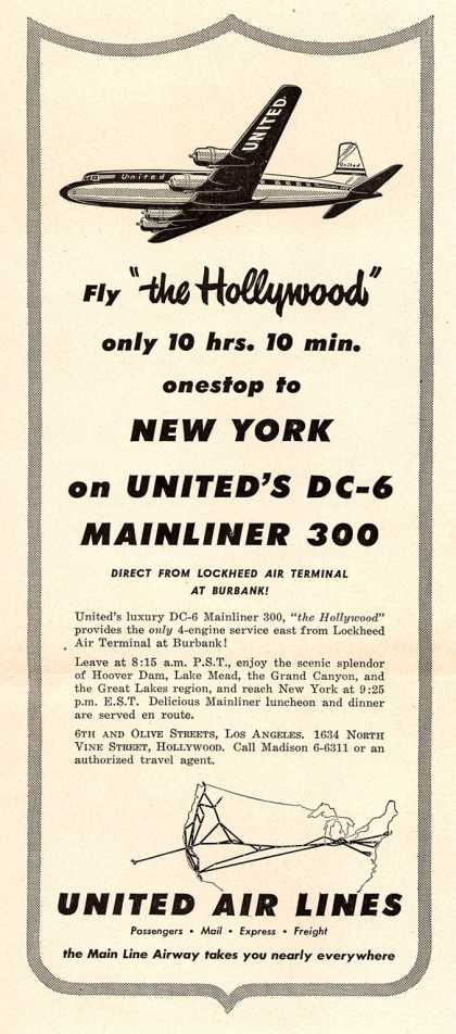 "United Air Line's New York – Fly ""the Hollywood"" only 10 hrs. 10 min. onestop to New York on United's DC-6 Mainliner 300 direct from Lockheed Air Terminal at Burbank (1948)"