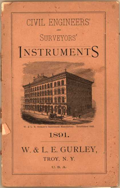 W. & L. E. Gurley's Civil Engineers' and Surveyors' Instruments – Civil Engineers' and Surveyors' Instruments (1891)